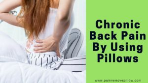 Chronic Back Pain By Using Pillows